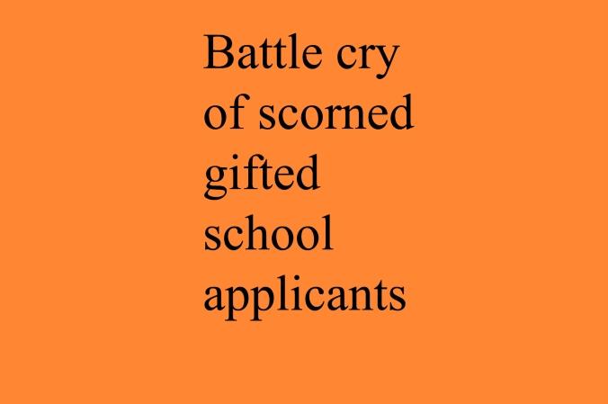 battlecryofscornedgiftedschoolapplicants